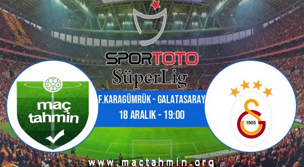 F.Karagümrük - Galatasaray İddaa Analizi ve Tahmini 18 Aralık 2020