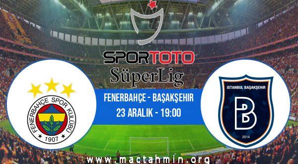 Fenerbahçe - Başakşehir İddaa Analizi ve Tahmini 23 Aralık 2020