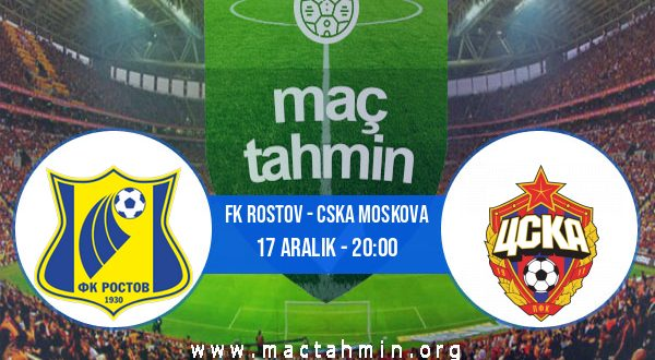 FK Rostov - CSKA Moskova İddaa Analizi ve Tahmini 17 Aralık 2020