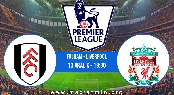 Fulham - Liverpool İddaa Analizi ve Tahmini 13 Aralık 2020
