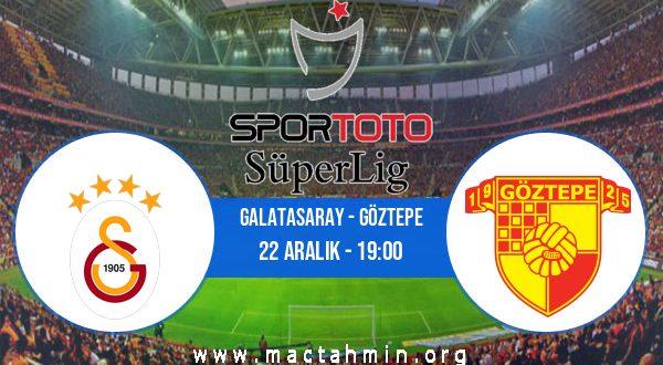 Galatasaray - Göztepe İddaa Analizi ve Tahmini 22 Aralık 2020