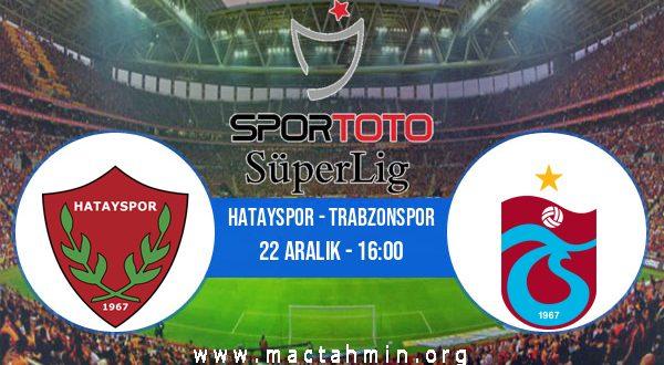Hatayspor - Trabzonspor İddaa Analizi ve Tahmini 22 Aralık 2020