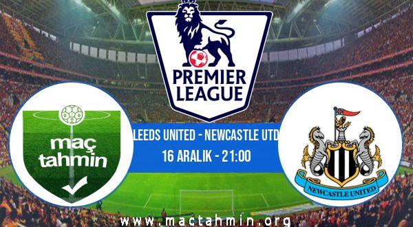 Leeds United - Newcastle Utd İddaa Analizi ve Tahmini 16 Aralık 2020