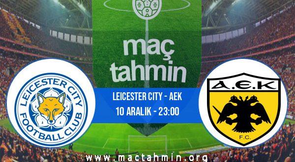 Leicester City - Aek İddaa Analizi ve Tahmini 10 Aralık 2020