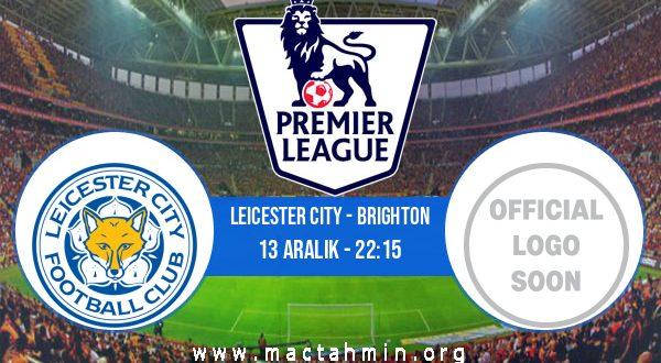 Leicester City - Brighton İddaa Analizi ve Tahmini 13 Aralık 2020
