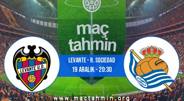 Levante - R. Sociedad İddaa Analizi ve Tahmini 19 Aralık 2020