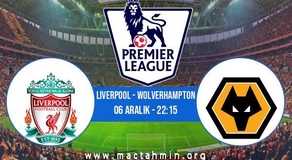 Liverpool - Wolverhampton İddaa Analizi ve Tahmini 06 Aralık 2020