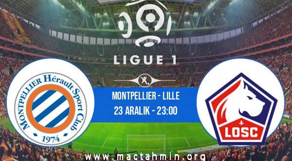 Montpellier - Lille İddaa Analizi ve Tahmini 23 Aralık 2020