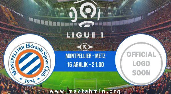 Montpellier - Metz İddaa Analizi ve Tahmini 16 Aralık 2020