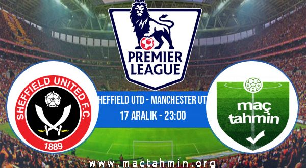 Sheffield Utd - Manchester Utd İddaa Analizi ve Tahmini 17 Aralık 2020
