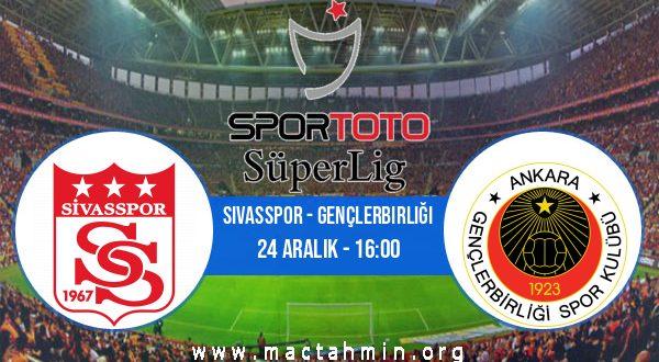 Sivasspor - Gençlerbirliği İddaa Analizi ve Tahmini 24 Aralık 2020