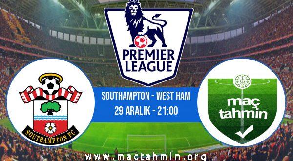 Southampton - West Ham İddaa Analizi ve Tahmini 29 Aralık 2020