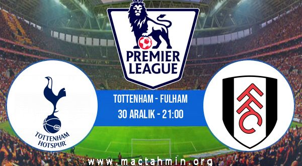 Tottenham - Fulham İddaa Analizi ve Tahmini 30 Aralık 2020