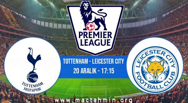 Tottenham - Leicester City İddaa Analizi ve Tahmini 20 Aralık 2020