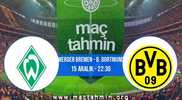 Werder Bremen - B. Dortmund İddaa Analizi ve Tahmini 15 Aralık 2020