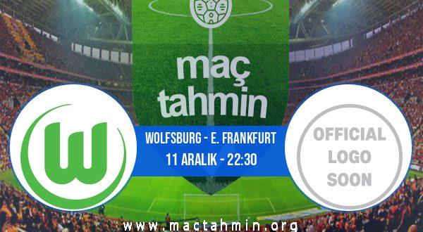 Wolfsburg - E. Frankfurt İddaa Analizi ve Tahmini 11 Aralık 2020