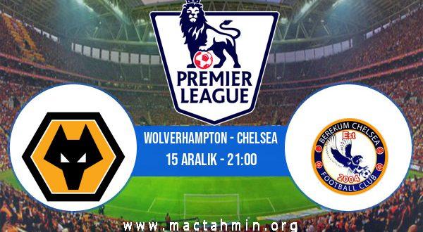 Wolverhampton - Chelsea İddaa Analizi ve Tahmini 15 Aralık 2020