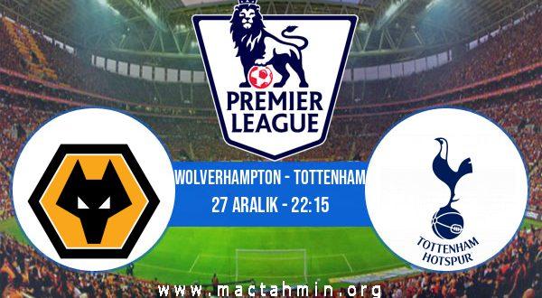 Wolverhampton - Tottenham İddaa Analizi ve Tahmini 27 Aralık 2020