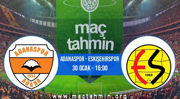 Adanaspor - Eskişehirspor İddaa Analizi ve Tahmini 30 Ocak 2021