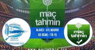 Alaves - Atl Madrid İddaa Analizi ve Tahmini 03 Ocak 2021
