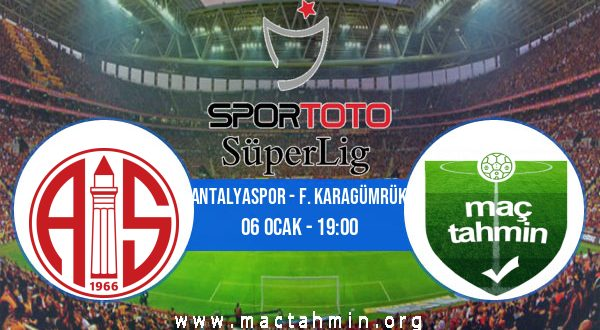 Antalyaspor - F. Karagümrük İddaa Analizi ve Tahmini 06 Ocak 2021
