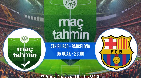 Ath Bilbao - Barcelona İddaa Analizi ve Tahmini 06 Ocak 2021