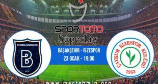 Başakşehir - Rizespor İddaa Analizi ve Tahmini 23 Ocak 2021
