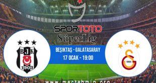 Beşiktaş - Galatasaray İddaa Analizi ve Tahmini 17 Ocak 2021
