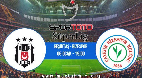Beşiktaş - Rizespor İddaa Analizi ve Tahmini 06 Ocak 2021