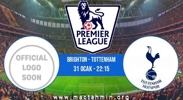 Brighton - Tottenham İddaa Analizi ve Tahmini 31 Ocak 2021