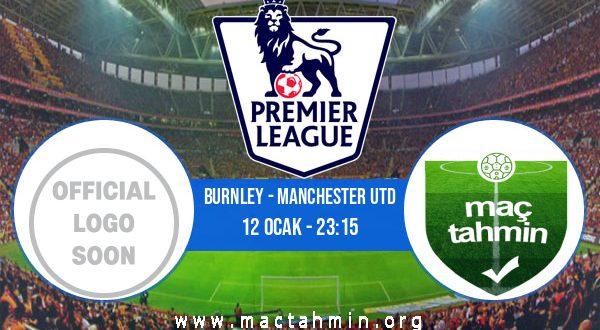 Burnley - Manchester Utd İddaa Analizi ve Tahmini 12 Ocak 2021