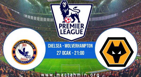 Chelsea - Wolverhampton İddaa Analizi ve Tahmini 27 Ocak 2021