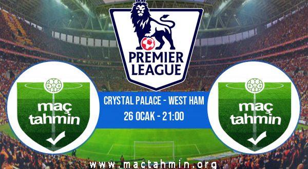 Crystal Palace - West Ham İddaa Analizi ve Tahmini 26 Ocak 2021