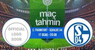 E. Frankfurt - Schalke 04 İddaa Analizi ve Tahmini 17 Ocak 2021