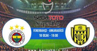Fenerbahçe - Ankaragücü İddaa Analizi ve Tahmini 18 Ocak 2021
