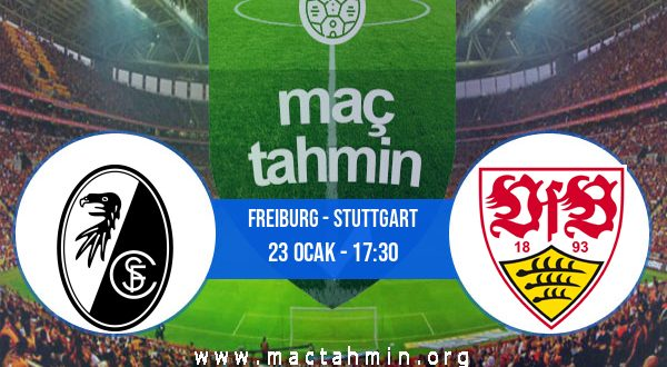 Freiburg - Stuttgart İddaa Analizi ve Tahmini 23 Ocak 2021