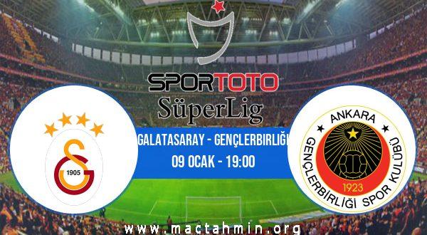 Galatasaray - Gençlerbirliği İddaa Analizi ve Tahmini 09 Ocak 2021