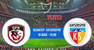 Gaziantep - Kayserispor İddaa Analizi ve Tahmini 16 Ocak 2021