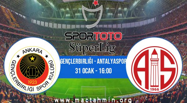 Gençlerbirliği - Antalyaspor İddaa Analizi ve Tahmini 31 Ocak 2021