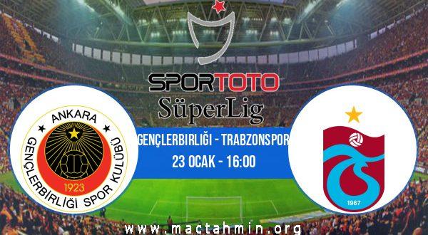 Gençlerbirliği - Trabzonspor İddaa Analizi ve Tahmini 23 Ocak 2021