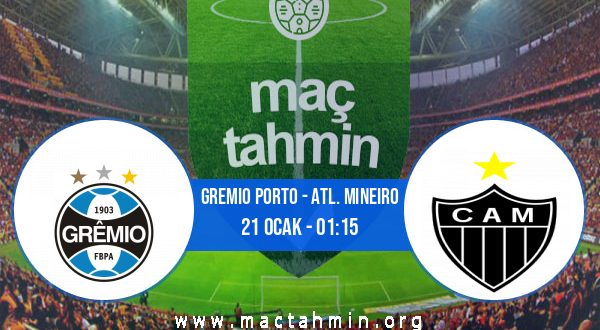 Gremio Porto - Atl. Mineiro İddaa Analizi ve Tahmini 21 Ocak 2021