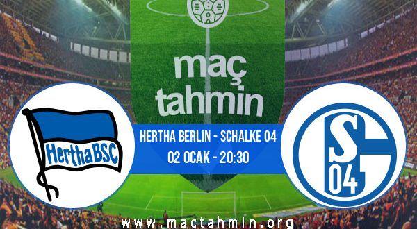 Hertha Berlin - Schalke 04 İddaa Analizi ve Tahmini 02 Ocak 2021