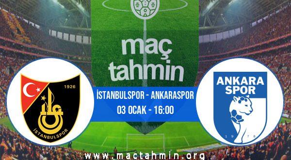 İstanbulspor - Ankaraspor İddaa Analizi ve Tahmini 03 Ocak 2021
