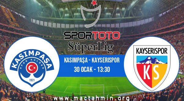 Kasımpaşa - Kayserispor İddaa Analizi ve Tahmini 30 Ocak 2021