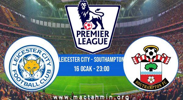 Leicester City - Southampton İddaa Analizi ve Tahmini 16 Ocak 2021