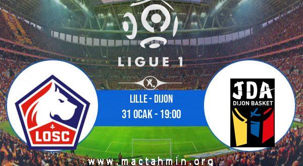 Lille - Dijon İddaa Analizi ve Tahmini 31 Ocak 2021