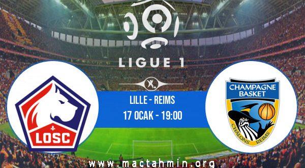 Lille - Reims İddaa Analizi ve Tahmini 17 Ocak 2021