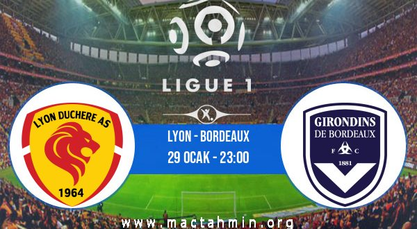 Lyon - Bordeaux İddaa Analizi ve Tahmini 29 Ocak 2021