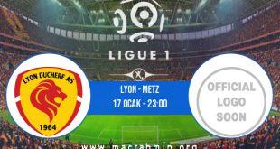 Lyon - Metz İddaa Analizi ve Tahmini 17 Ocak 2021