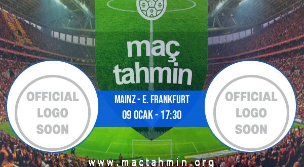 Mainz - E. Frankfurt İddaa Analizi ve Tahmini 09 Ocak 2021